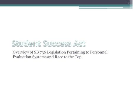 Overview of SB 736 Legislation Pertaining to Personnel Evaluation Systems and Race to the Top 1.