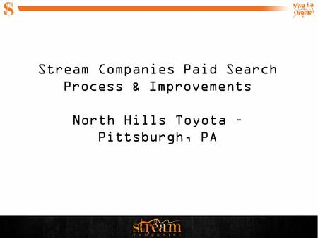 Stream Companies Paid Search Process & Improvements North Hills Toyota – Pittsburgh, PA.