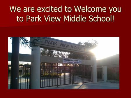 We are excited to Welcome you to Park View Middle School!