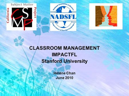 CLASSROOM MANAGEMENT IMPACTFL Stanford University