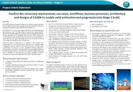 1 | CSIRO ASKAP Science Data Archive (CASDA) – Stage 0 Project Intent Statement Confirm the necessary requirements, use cases, workflows, business processes,