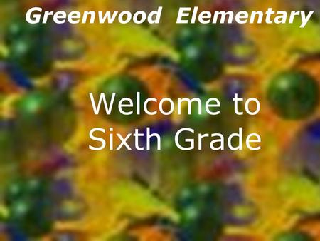 Welcome to Sixth Grade Greenwood Elementary Contact Information (Math)