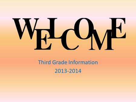 Third Grade Information 2013-2014. Remind 101 This is a FREE text messaging/email service. We will send you reminders and updates and keep you in the.
