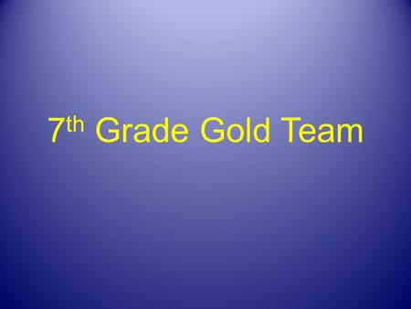 7 th Grade Gold Team. Warrior Cards Your name must be on the cards in order to use them. Warrior Cart Prizes Lunch with friends in the pod = 25 cards.