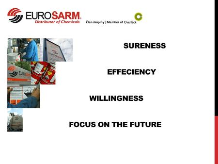SURENESS EFFECIENCY WILLINGNESS FOCUS ON THE FUTURE.