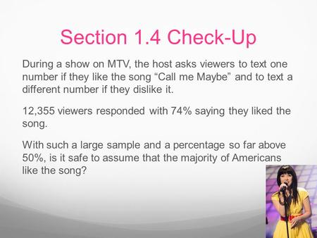 "Section 1.4 Check-Up During a show on MTV, the host asks viewers to text one number if they like the song ""Call me Maybe"" and to text a different number."