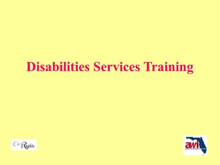 Disabilities Services Training Peter de Haan Equal Opportunity Officer Agency for Workforce Innovation.