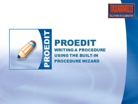PROEDIT WRITING A PROCEDURE USING THE BUILT-IN PROCEDURE WIZARD.