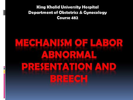 King Khalid University Hospital Department of Obstetrics & Gynecology Course 482.