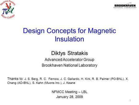 Design Concepts for Magnetic Insulation Diktys Stratakis Advanced Accelerator Group Brookhaven National Laboratory NFMCC Meeting – LBL January 28, 2009.