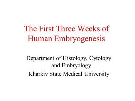 The First Three Weeks of Human Embryogenesis