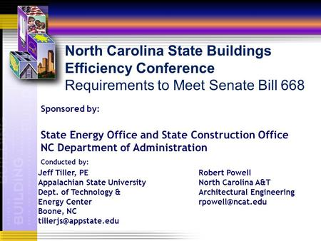 NC State Construction Office Sponsored by: State Energy Office and State Construction Office NC Department of Administration Conducted by: North Carolina.