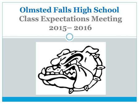 Olmsted Falls High School Class Expectations Meeting 2015– 2016.