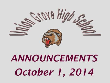 ANNOUNCEMENTS October 1, 2014. Girls Lacrosse Want to try out it January? Drop by room 329 to sign-up by TODAY.