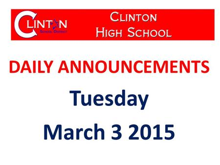 DAILY ANNOUNCEMENTS Tuesday March 3 2015. WE OWN OUR DATA Updated 01-30-15 Student Population: 590 Students with Perfect Attendance: 71 Students with.