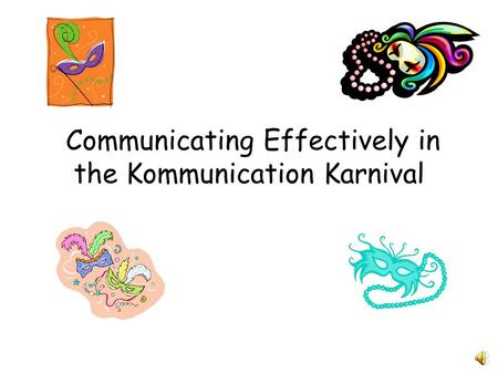 Communicating Effectively in the Kommunication Karnival.