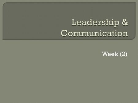 Week (2).  Understanding managerial communication Informal and Formal. Define communication. Differentiate between organisational and interpersonal communication.