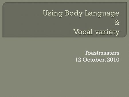 Toastmasters 12 October, 2010.  Significance  Definition and Understanding  Bad and Good practice.