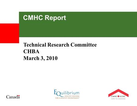 CMHC Report Technical Research Committee CHBA March 3, 2010.