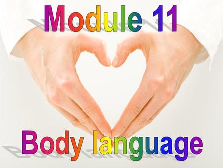 Module 11 Body language.