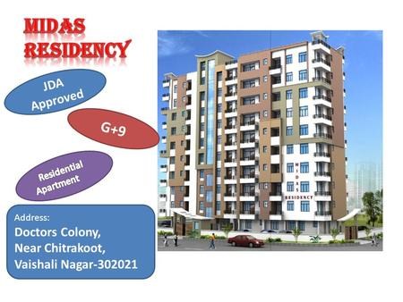 JDA Approved G+9 Address: Doctors Colony, Near Chitrakoot, Vaishali Nagar-302021.