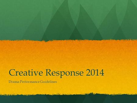 Creative Response 2014 Drama Performance Guidelines.
