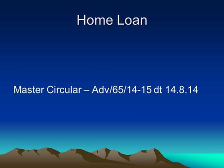 Home Loan Master Circular – Adv/65/14-15 dt 14.8.14.