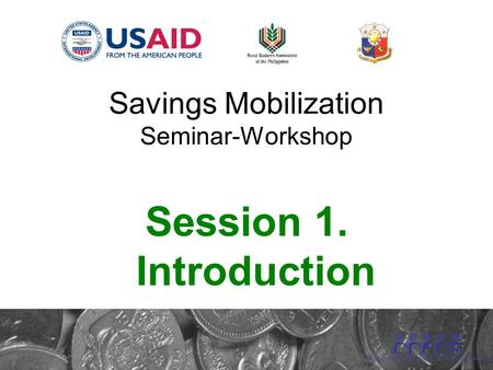 Savings Mobilization Seminar-Workshop Session 1. Introduction.