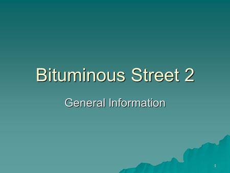 1 Bituminous Street 2 General Information 2 Street Inspector Project Orientation  Before Mix Comes to the Project: – Study the Project Special Provisions.