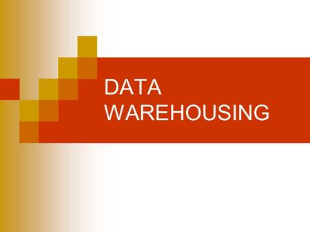 DATA WAREHOUSING. Introduction Modern organizations have huge amounts of data but are starving for information – facing information gap! Reasons for information.