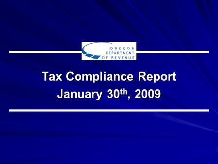 Tax Compliance Report January 30 th, 2009. Major Themes of Study IRS and other states also have income tax compliance issues. Estimating the level of.