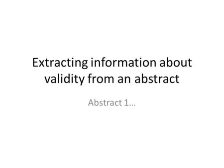Extracting information about validity from an abstract Abstract 1…