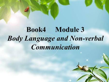 Book4 Module 3 Body Language and Non-verbal Communication.
