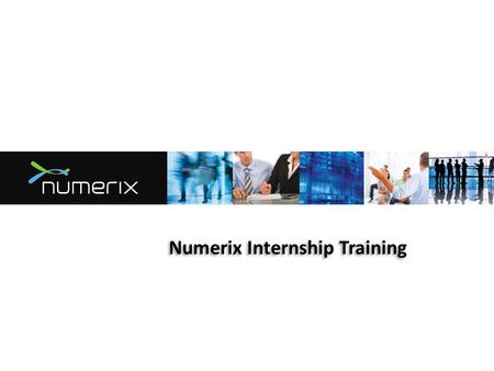 Numerix Internship Training. Copyright © 2015 Numerix LLC. All rights reserved. Numerix, the Numerix logo, and CrossAsset are either registered trademarks,