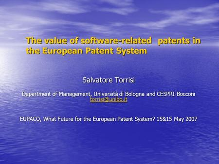 The value of software-related patents in the European Patent System Salvatore Torrisi Department of Management, Università di Bologna and CESPRI-Bocconi.