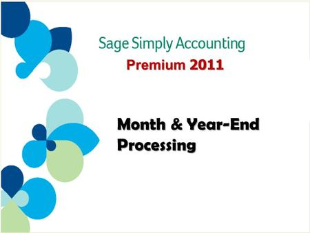 Premium 2011 Month & Year-End Processing. What is month-end/year-end processing? 3 Why do you need to make adjustments at period-end? 4 Adjustments at.