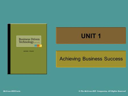 McGraw-Hill/Irwin © The McGraw-Hill Companies, All Rights Reserved UNIT 1 Achieving Business Success.
