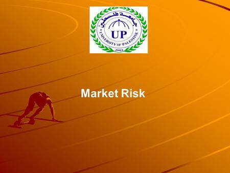Market Risk. Introduction Market risk management is no longer the domain of big investment banks. It is becoming a buzz phrase across all areas of business,