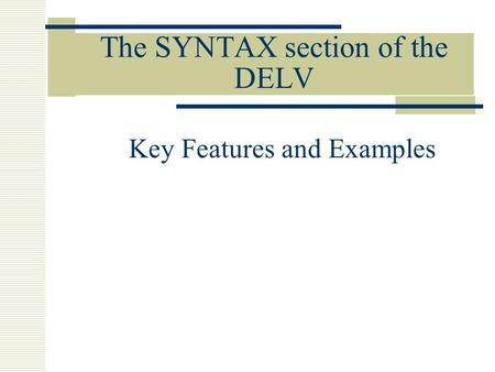 The SYNTAX section of the DELV Key Features and Examples.