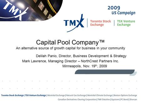 Capital Pool Company™ An alternative source of growth capital for business in your community Delilah Panio, Director, Business Development & Strategy Mark.