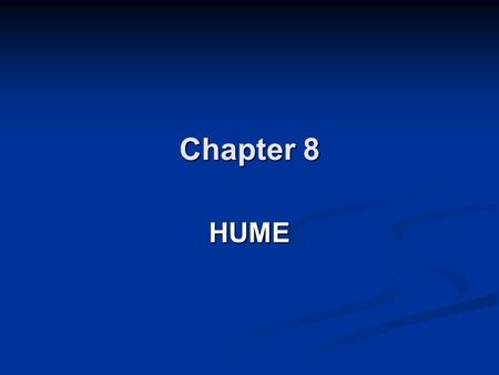 Chapter 8 HUME. How does the mind/body problem reveal a partial incoherence within Cartesian metaphysics? In what ways does David Hume turn away from.