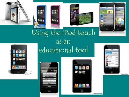 Using the iPod touch as an educational tool. How to use the iPod touch An iPod touch is very simple to understand. This is a touch-screen device used.