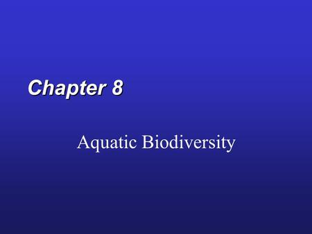 Chapter 8 Aquatic Biodiversity. Natural Capital: Major Life Zones and Vertical Zones in an Ocean.