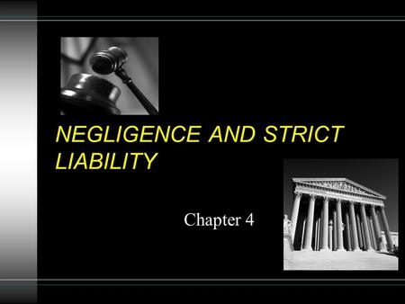 NEGLIGENCE AND STRICT LIABILITY Chapter 4. Which tort? 1.You enter a department store where they have just cleaned the floor. The floor is still wet,