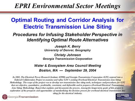 EPRI Environmental Sector Meetings Optimal Routing and Corridor Analysis for Electric Transmission Line Siting Procedures for Infusing Stakeholder Perspective.