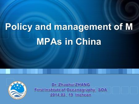 Policy and management of M MPAs in China. 1. Background Basic information of China seas Sea area: 3 million Km 2 , Inner waters and territorial sea: 380,000Km.