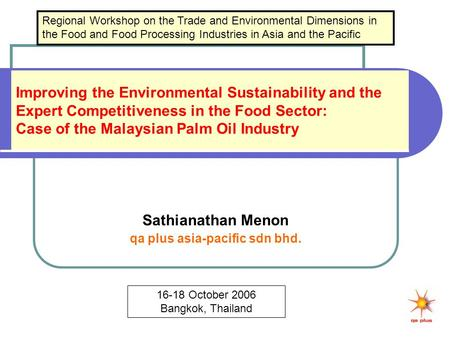 Improving the Environmental Sustainability and the Expert Competitiveness in the Food Sector: Case of the Malaysian Palm Oil Industry Sathianathan Menon.