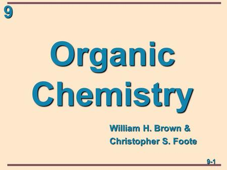 99-1 Organic Chemistry William H. Brown & Christopher S. Foote.