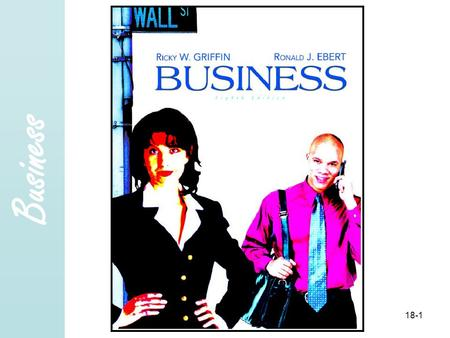 Business Copyright 2005 Prentice- Hall, Inc. 18-1.