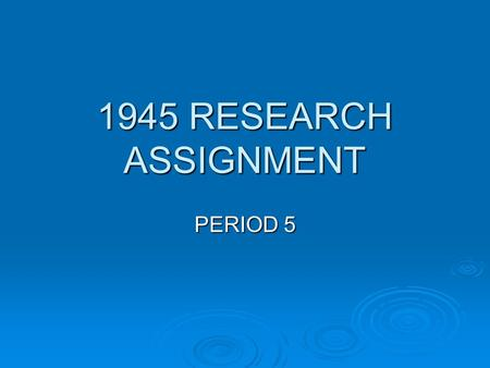 1945 RESEARCH ASSIGNMENT PERIOD 5. UNITED NATIONS  Founded in 1945 by victorious Allied powers  PURPOSES:  Prevent war  Guard human rights  Promote.